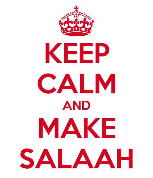 KEEP CALM AND MAKE SALAAH