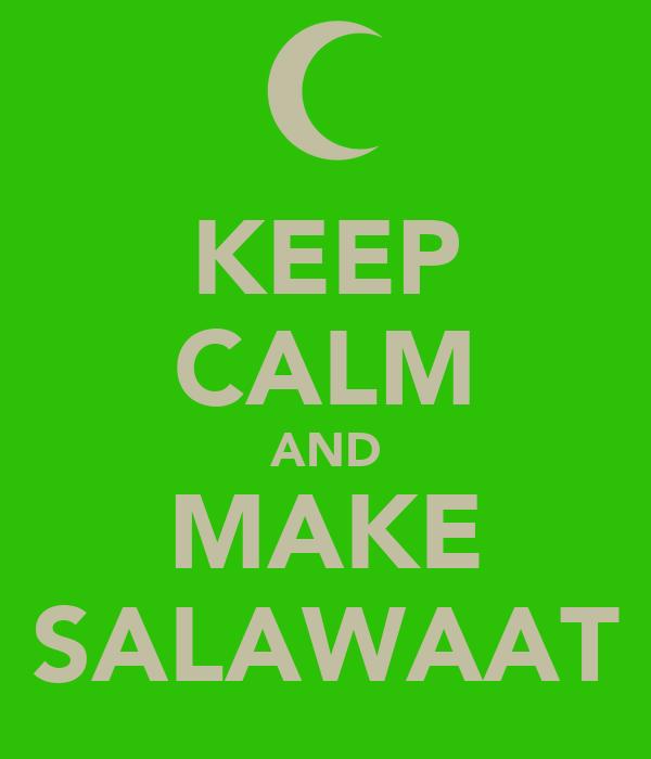 KEEP CALM AND MAKE SALAWAAT
