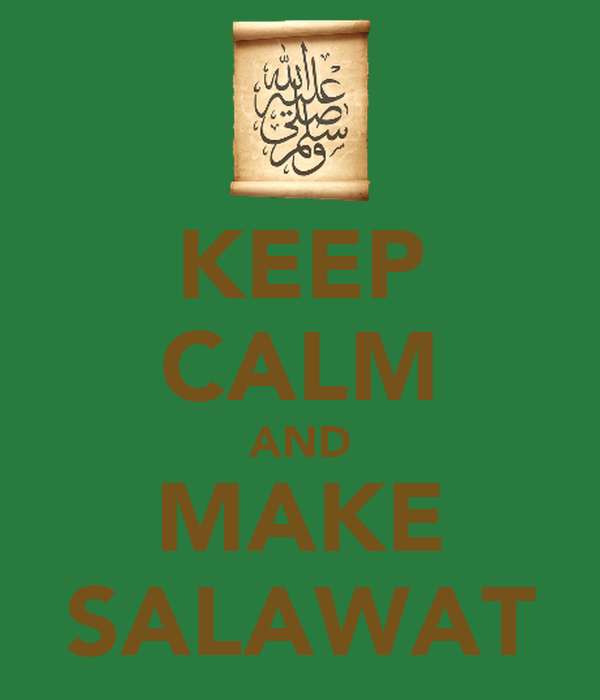 KEEP CALM AND MAKE SALAWAT