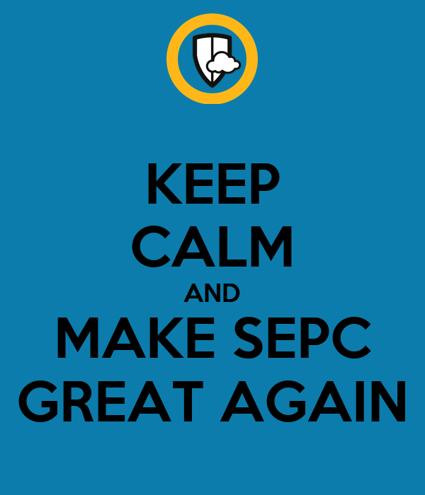 KEEP CALM AND MAKE SEPC GREAT AGAIN