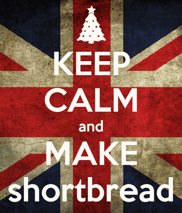 KEEP CALM and MAKE shortbread