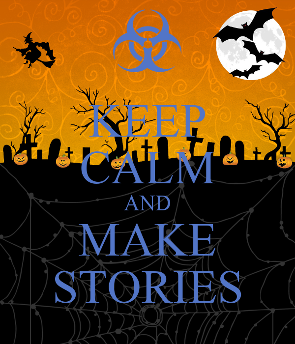 KEEP CALM AND MAKE STORIES