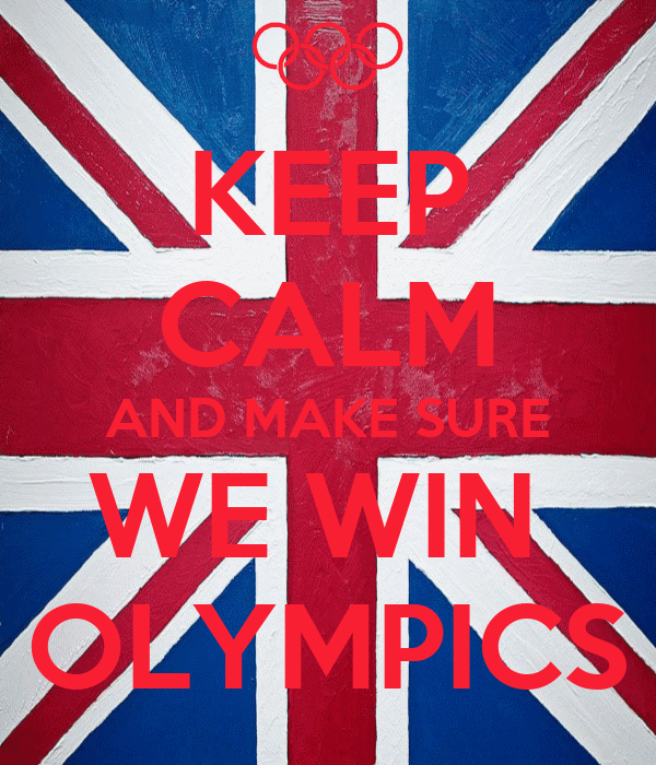 KEEP CALM AND MAKE SURE WE WIN  OLYMPICS