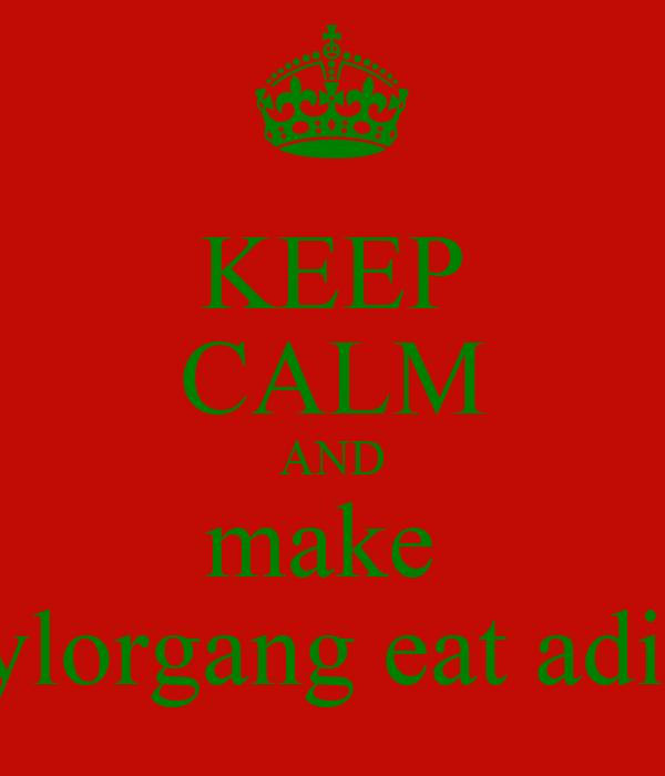 KEEP CALM AND make  taylorgang eat adick