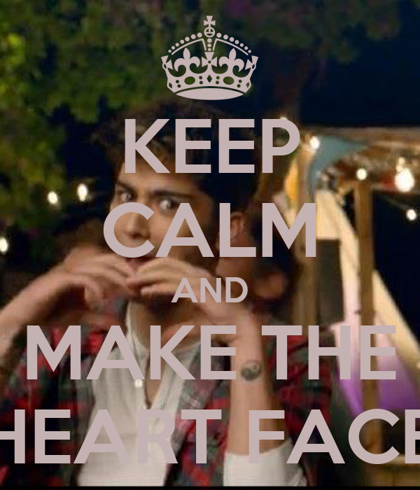KEEP CALM AND MAKE THE HEART FACE