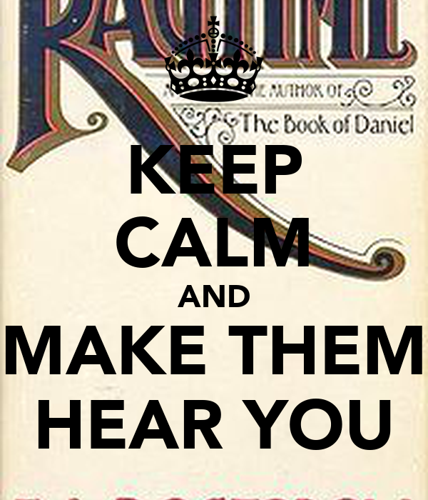 KEEP CALM AND MAKE THEM HEAR YOU