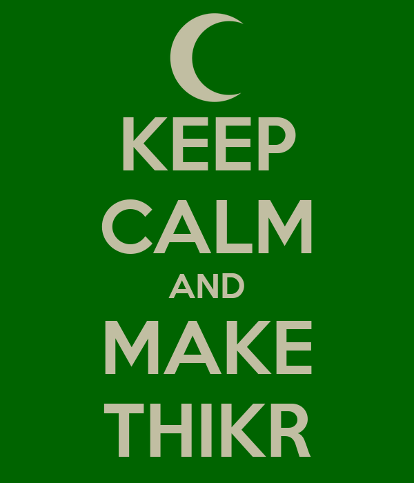 KEEP CALM AND MAKE THIKR