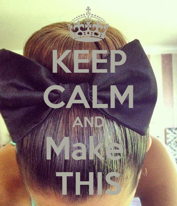 KEEP CALM AND Make  THIS