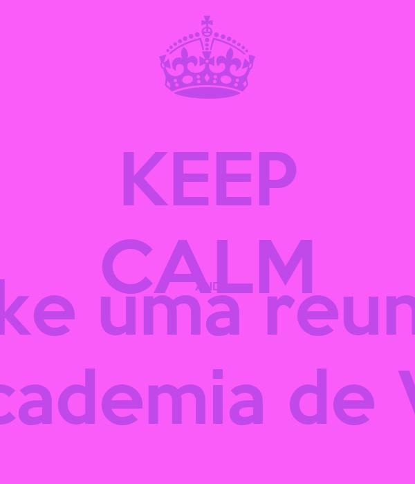 KEEP CALM AND make uma reunião Da Academia de Vénus