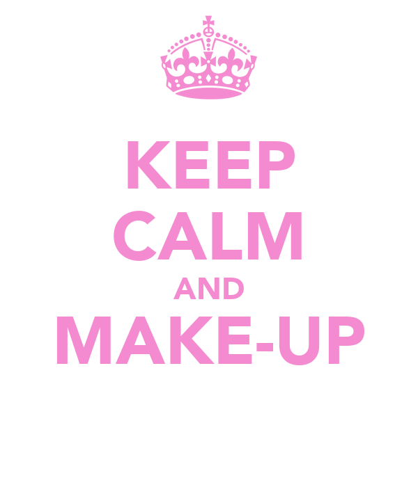 KEEP CALM AND MAKE-UP