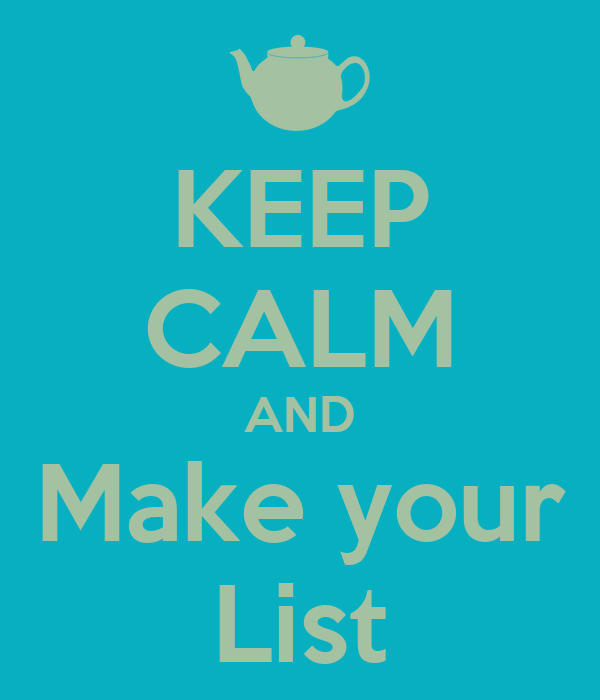 KEEP CALM AND Make your List