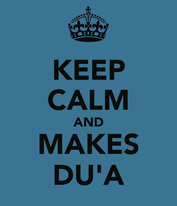 KEEP CALM AND MAKES DU'A