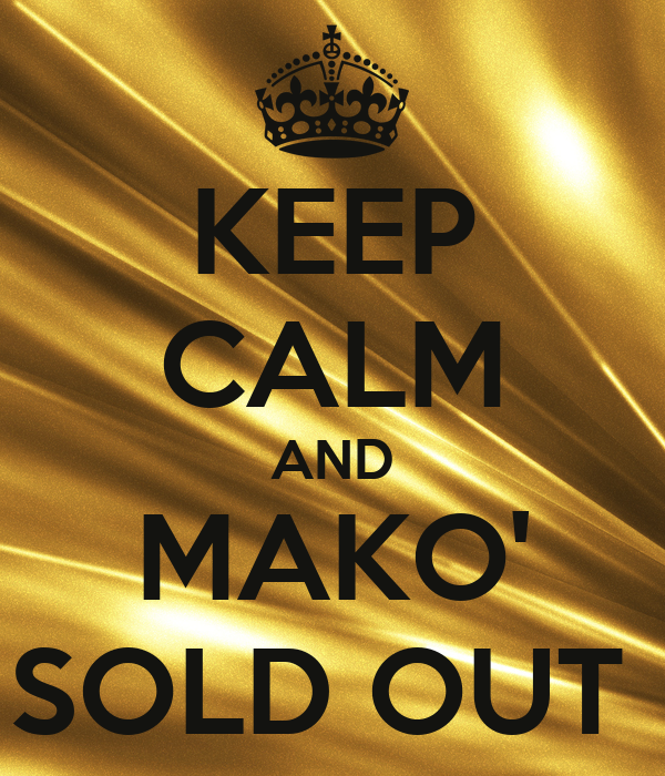 KEEP CALM AND MAKO' SOLD OUT