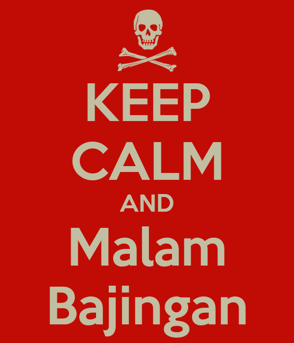 KEEP CALM AND Malam Bajingan