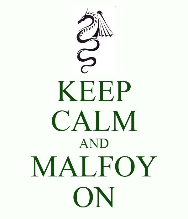 KEEP CALM AND MALFOY ON