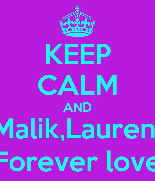 KEEP CALM AND Malik,Lauren  Forever love