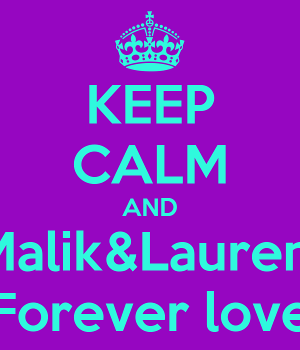 KEEP CALM AND Malik&Lauren  Forever love
