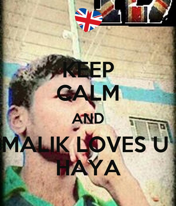 KEEP CALM AND MALIK LOVES U  HAYA
