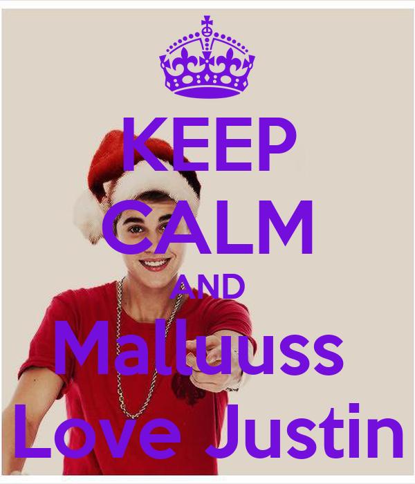 KEEP CALM AND Malluuss  Love Justin