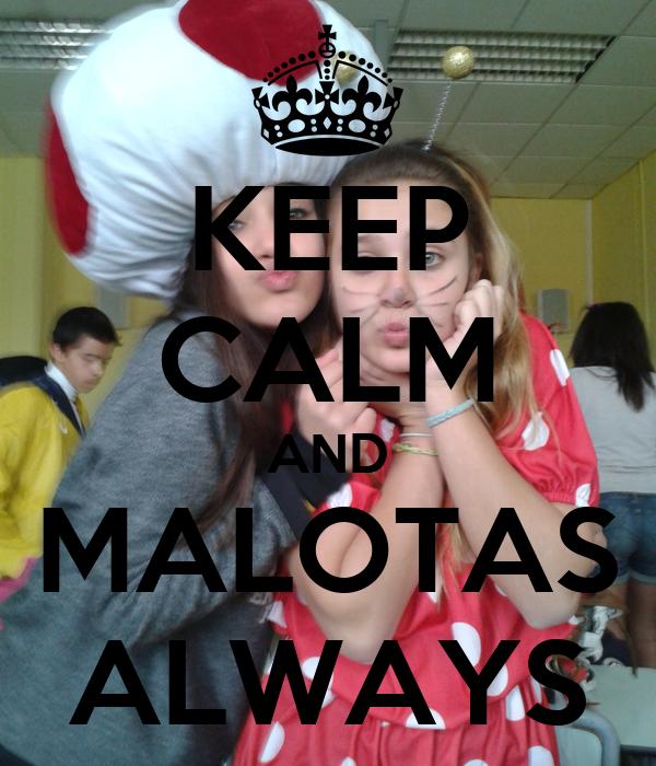 KEEP CALM AND MALOTAS ALWAYS