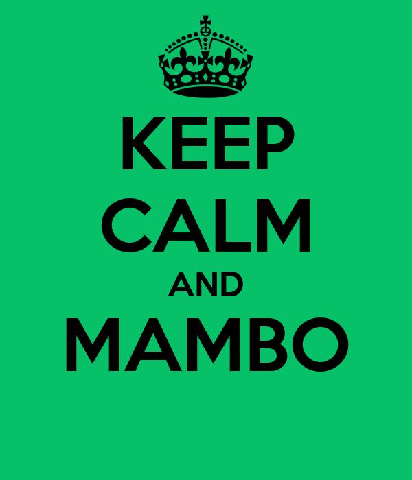 KEEP CALM AND MAMBO