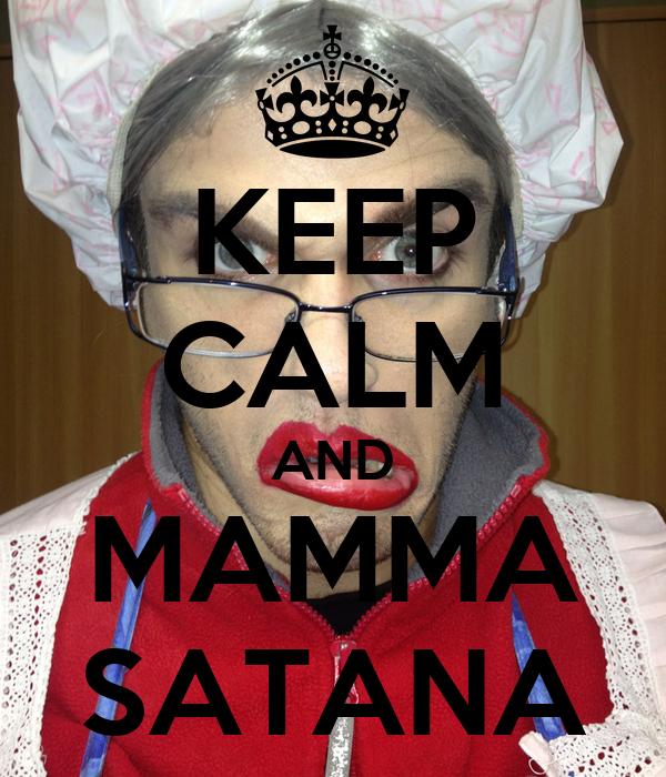 KEEP CALM AND MAMMA SATANA