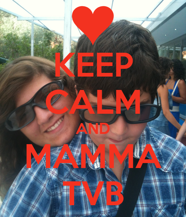 KEEP CALM AND MAMMA TVB