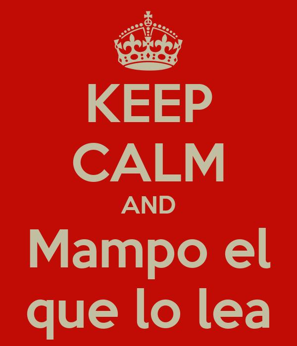 KEEP CALM AND Mampo el que lo lea