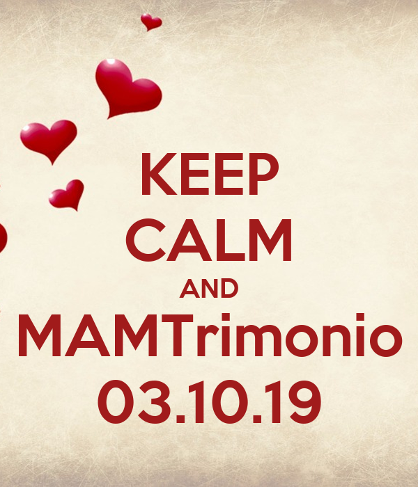 KEEP CALM AND MAMTrimonio 03.10.19