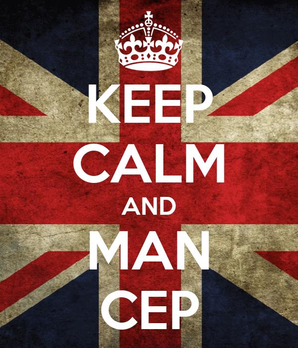 KEEP CALM AND MAN CEP