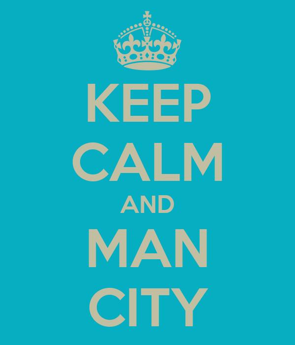KEEP CALM AND MAN CITY