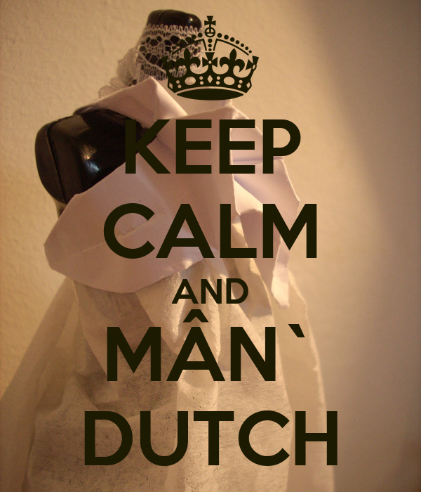 KEEP CALM AND MÂN` DUTCH