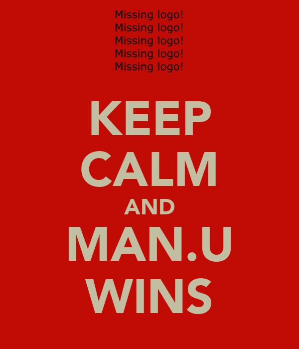 KEEP CALM AND MAN.U WINS