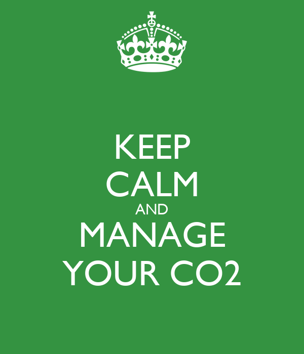 KEEP CALM AND MANAGE YOUR CO2