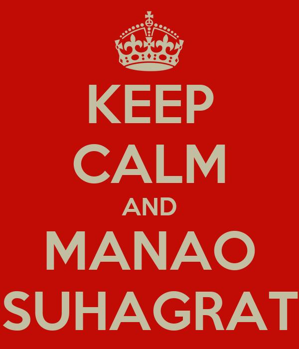 KEEP CALM AND MANAO SUHAGRAT