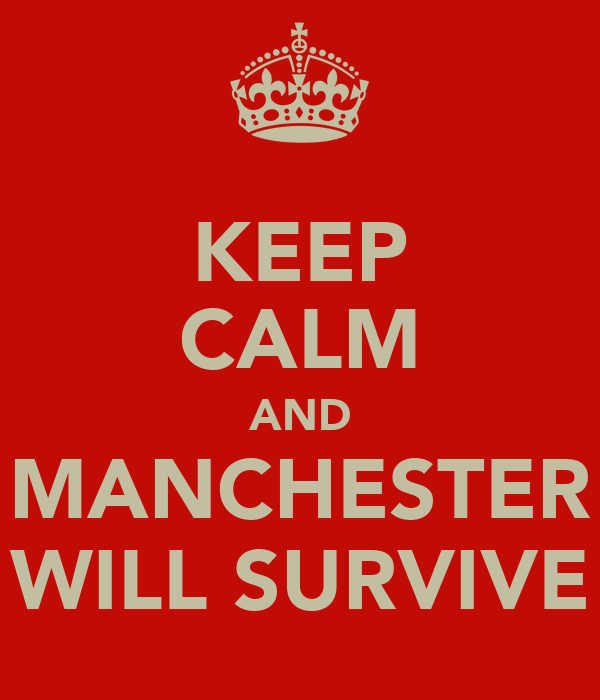 KEEP CALM AND MANCHESTER WILL SURVIVE
