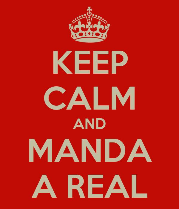 KEEP CALM AND MANDA A REAL