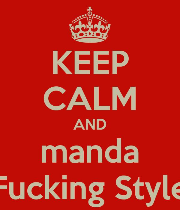 KEEP CALM AND manda Fucking Style