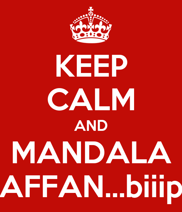 KEEP CALM AND MANDALA AFFAN...biiip