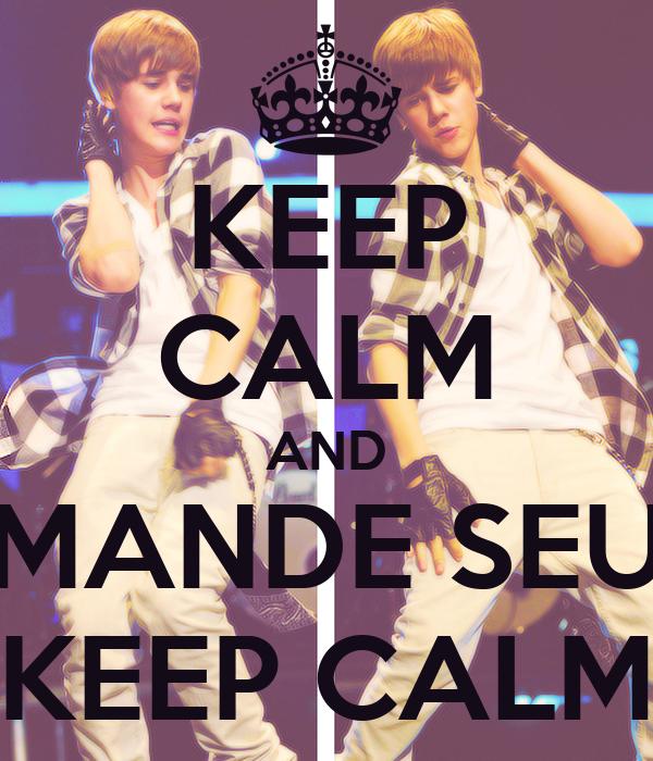 KEEP CALM AND MANDE SEU KEEP CALM