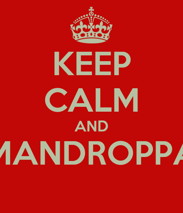 KEEP CALM AND MANDROPPA