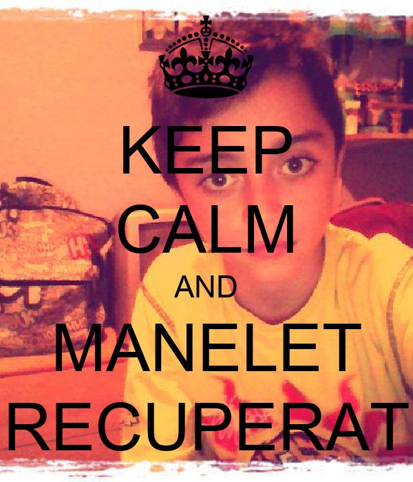 KEEP CALM AND MANELET RECUPERAT