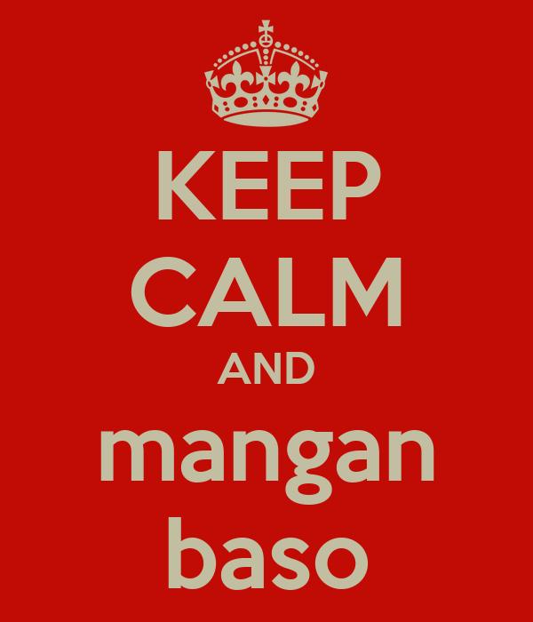 KEEP CALM AND mangan baso