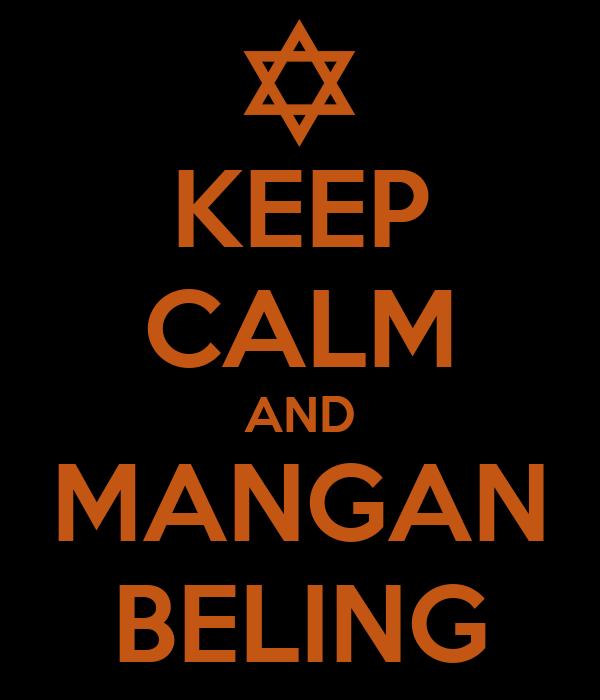 KEEP CALM AND MANGAN BELING