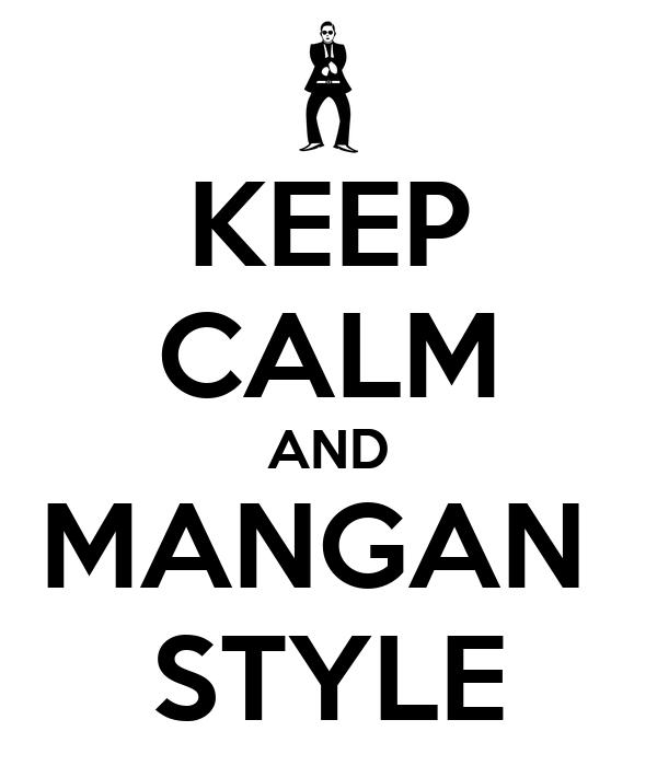 KEEP CALM AND MANGAN  STYLE