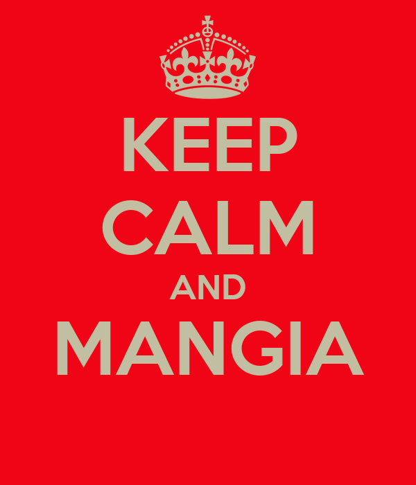 KEEP CALM AND MANGIA