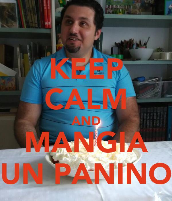 KEEP CALM AND MANGIA UN PANINO
