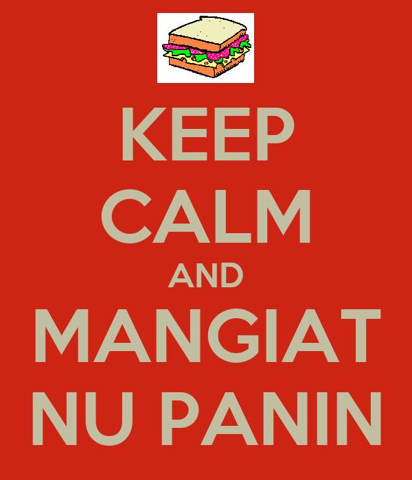 KEEP CALM AND MANGIAT NU PANIN