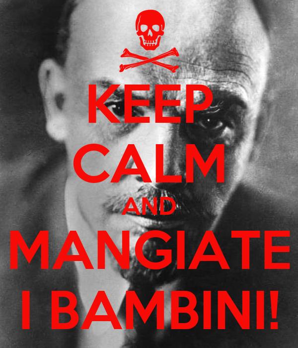 KEEP CALM AND MANGIATE I BAMBINI!