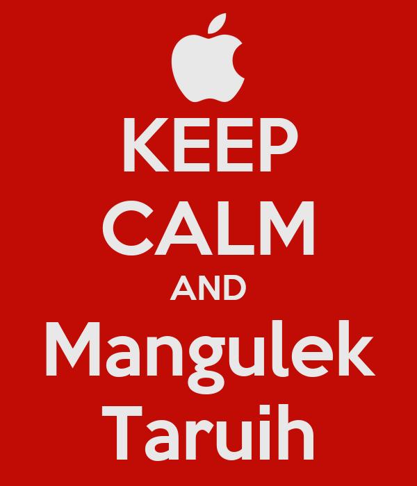 KEEP CALM AND Mangulek Taruih